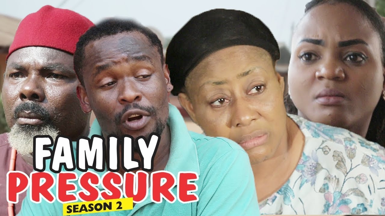FAMILY PRESSURE Part 2 – 2018 Nollywood Movie [Watch & Download]
