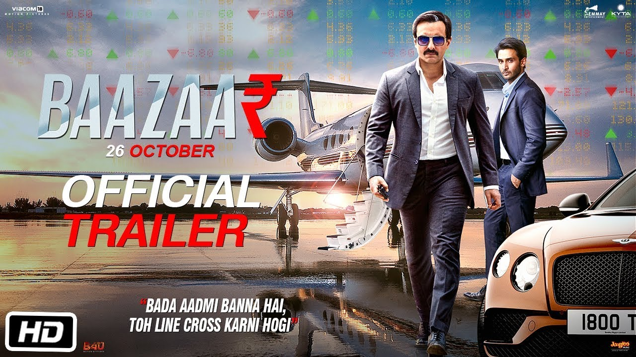 Baazaar – Official Movie Trailer 2018 [Watch & Download]