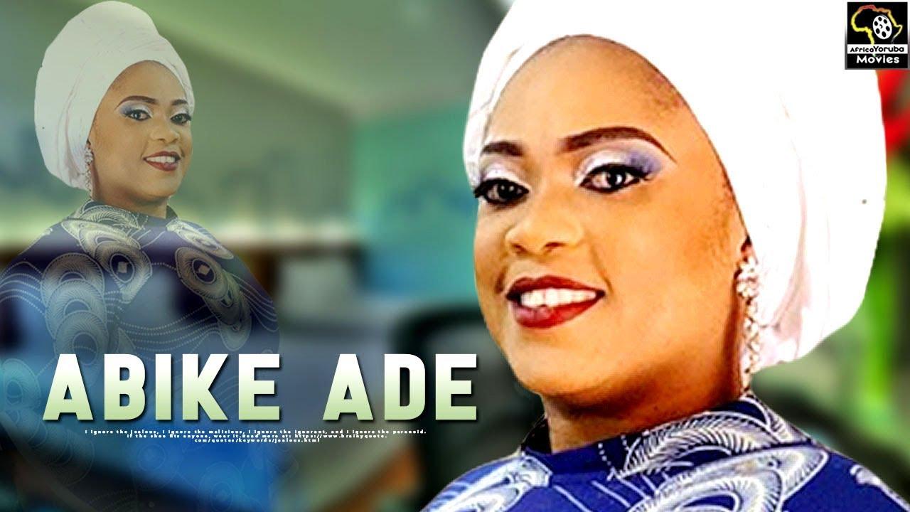 ABIKE ADE - Latest Yoruba Movie 2019