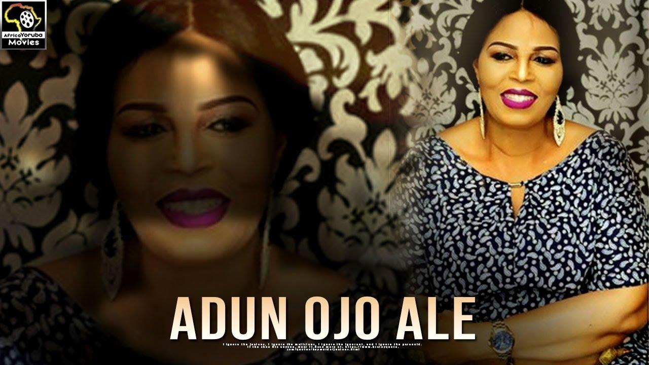 ADUN OJO ALE – Latest Yoruba Movie 2019
