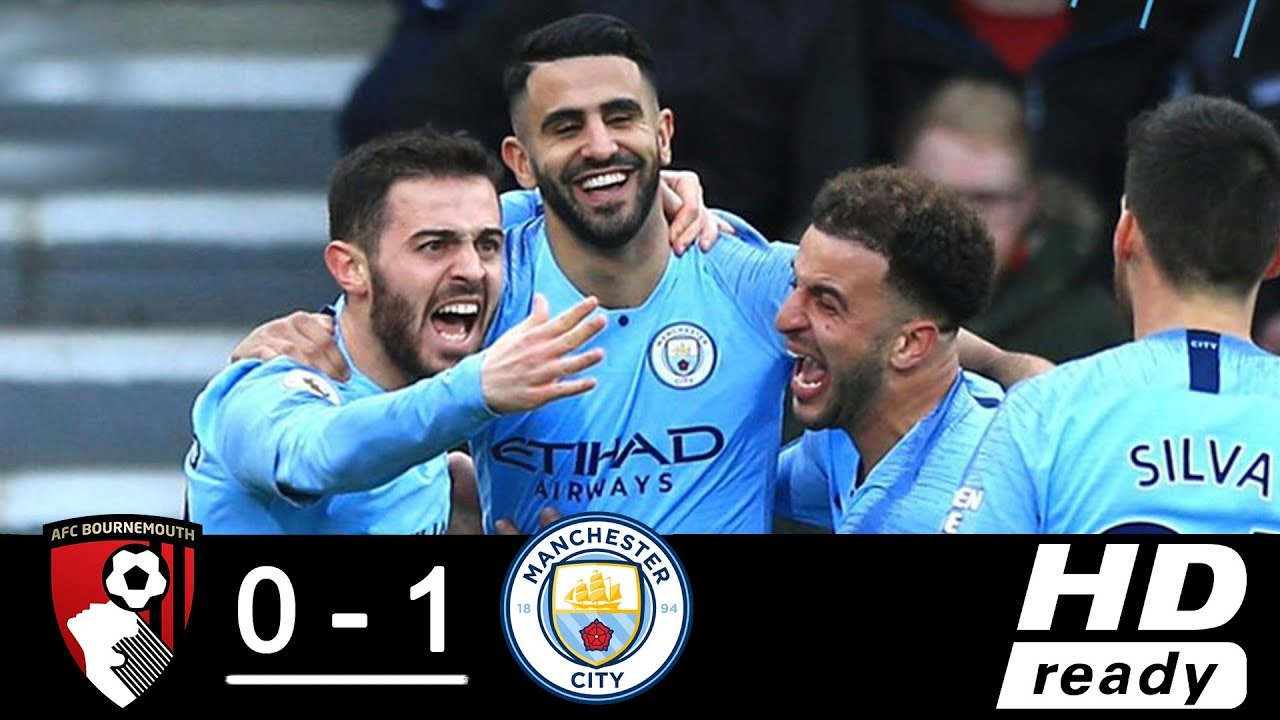 AFC Bournemouth vs Manchester City 0–1 Goals & Full Highlights – 2019