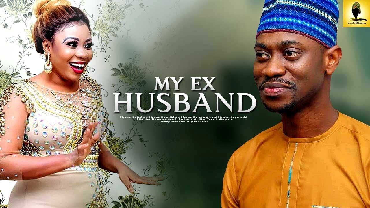 MY EX HUSBAND Latest Yoruba Movie 2019