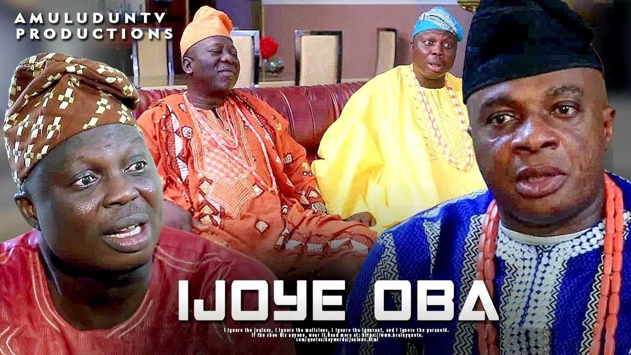 ijoye oba yoruba movie 2019
