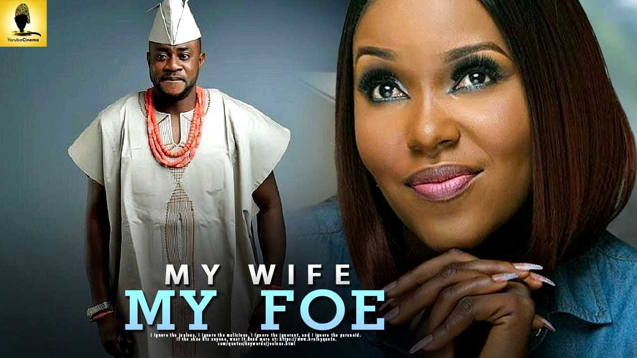 my wife my foe latest yoruba mov