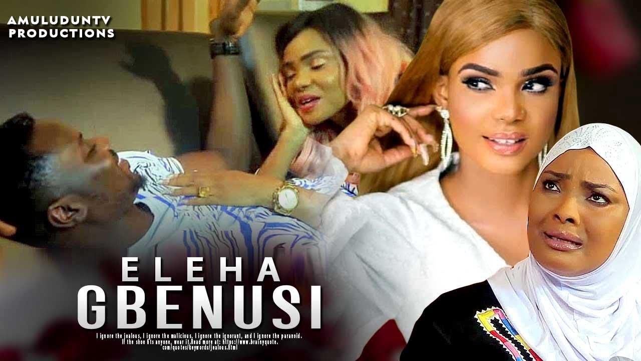 eleha gbenusi yoruba movie 2019