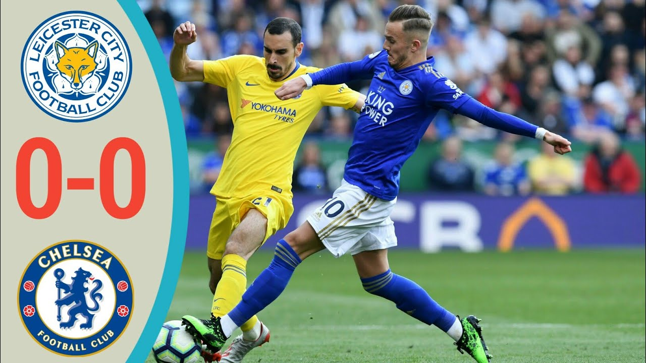 Leicester City vs Chelsea 0-0 Goals & Full Highlights – 2019