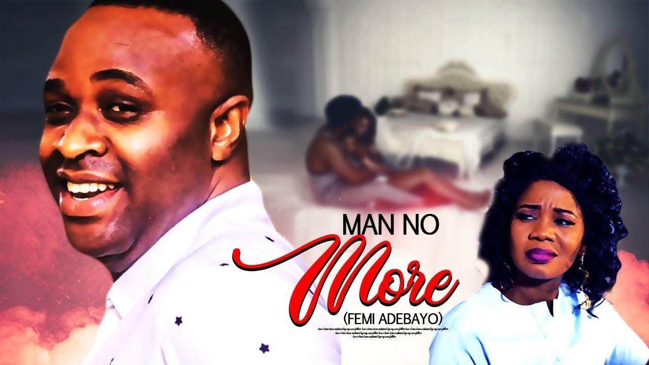 man no more yoruba movie 2019