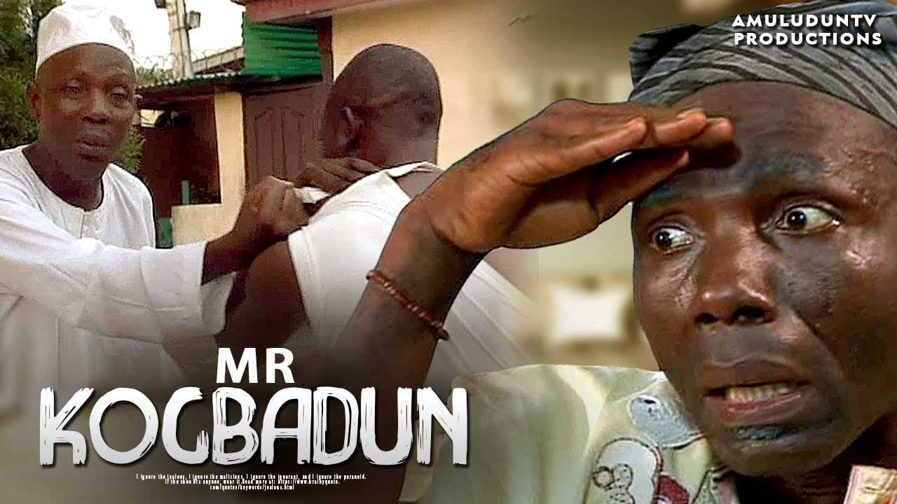 mr kogbadun yoruba comedy movie