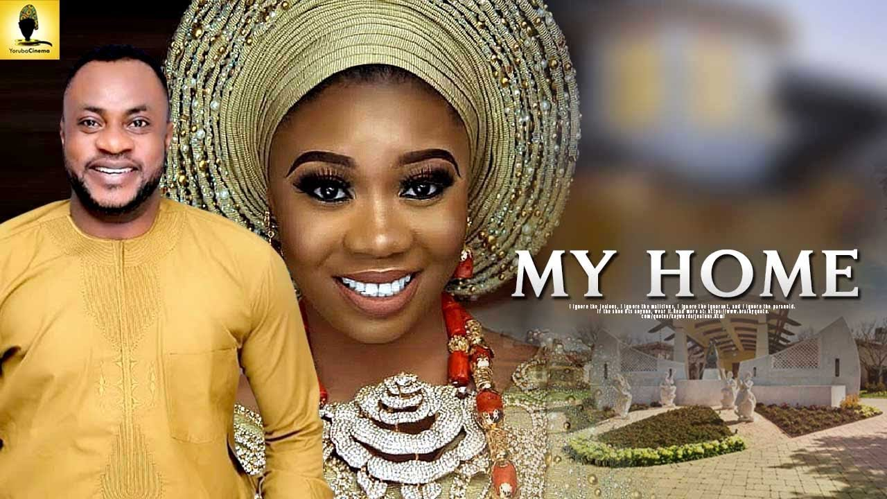 MY HOME – Latest Yoruba Movie 2019
