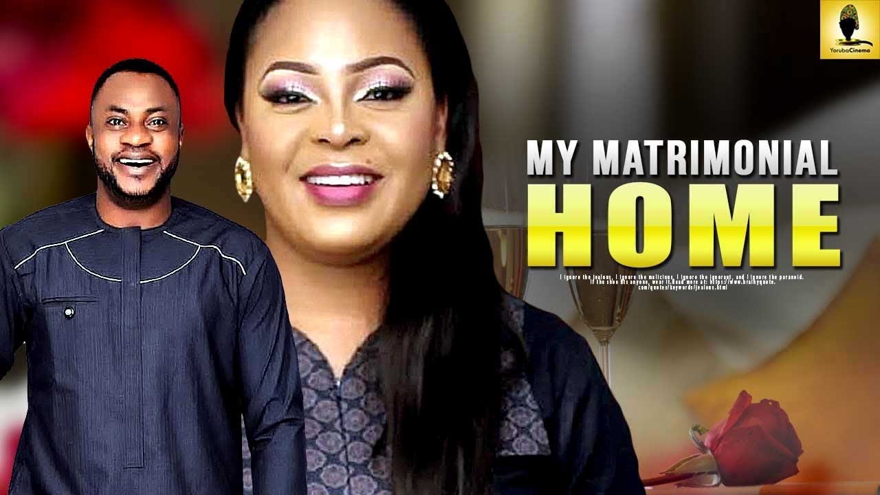 my matrimonial home yoruba movie