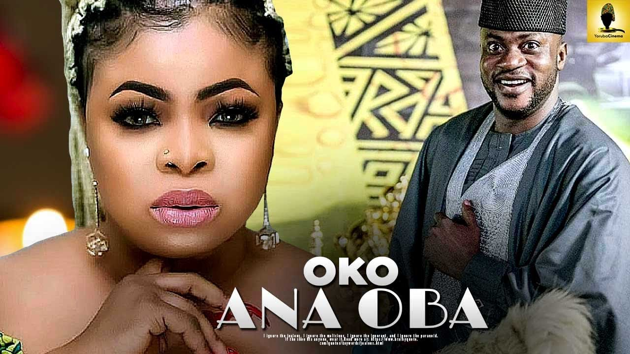 oko ana oba yoruba movie 2019