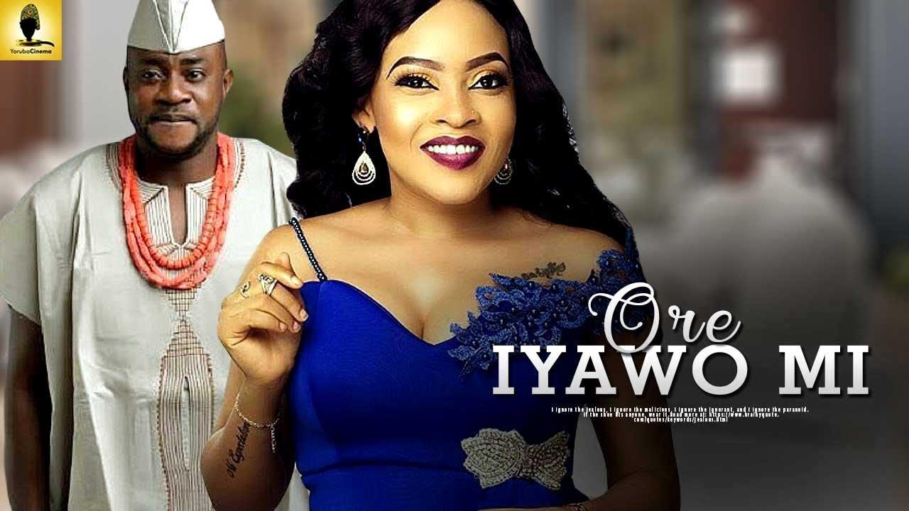 ore iyawo mi yoruba movie 2019
