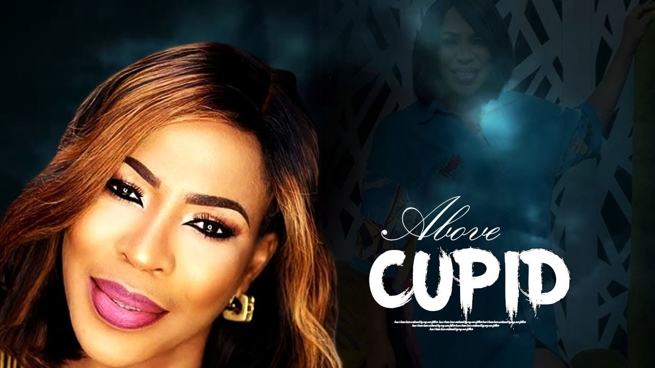 above cupid yoruba movie 2019 mp