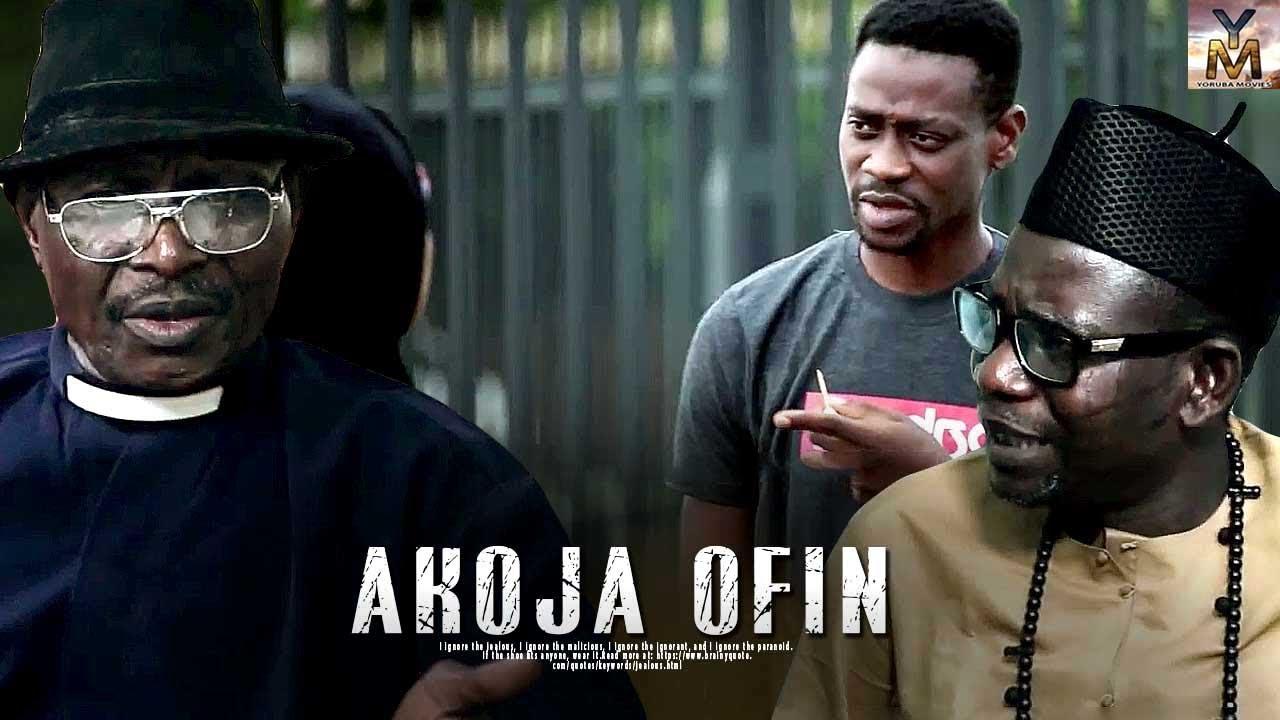 akoja ofin yoruba movie 2019