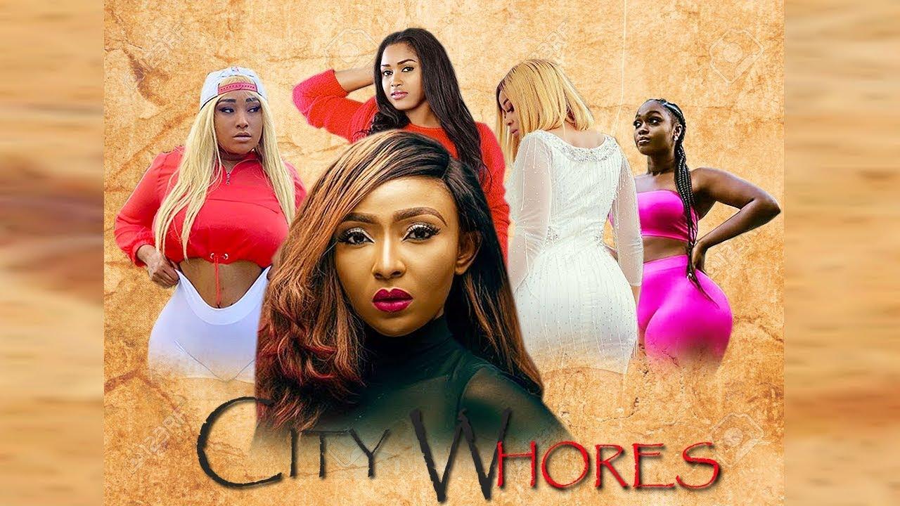 city whores nollywood movie 2019