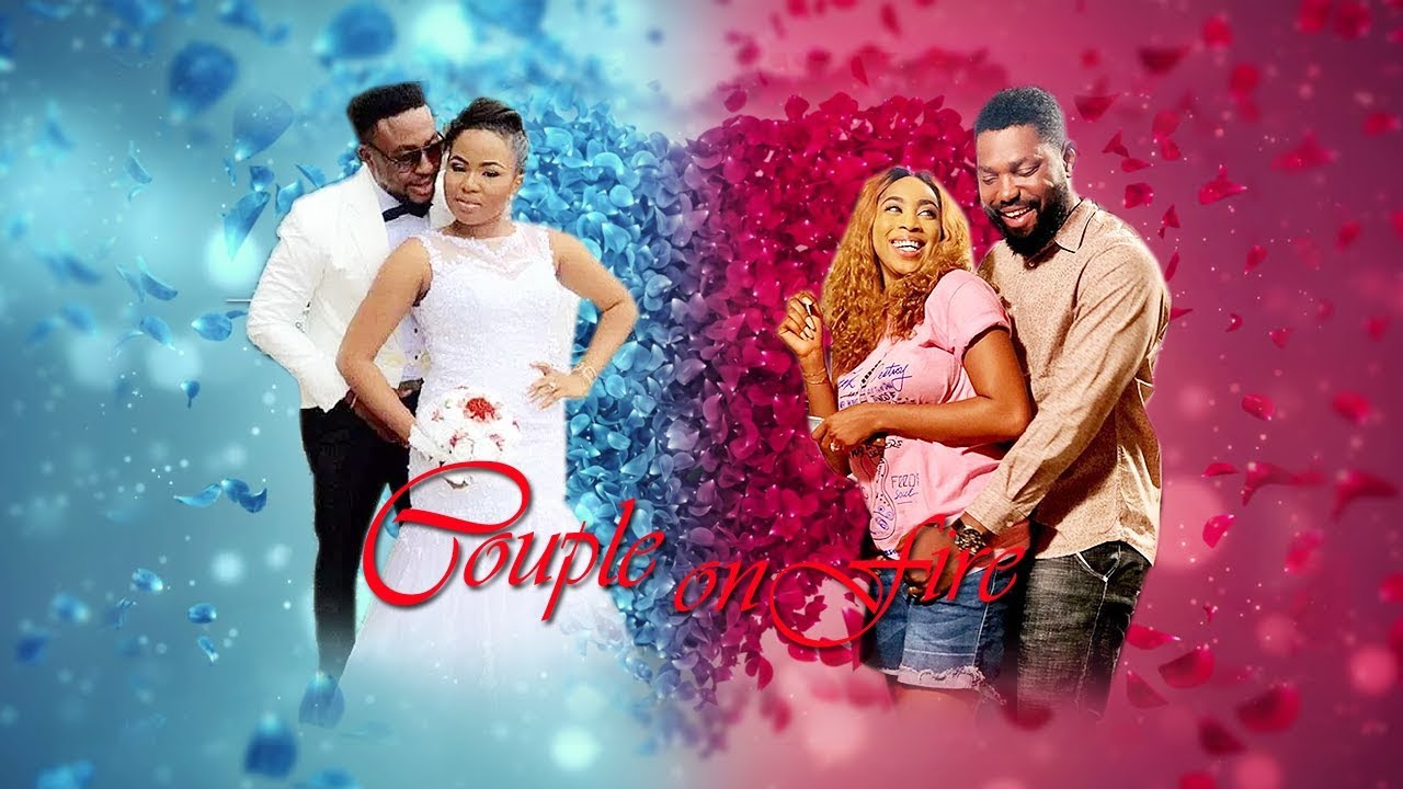 couple on fire nollywood movie 2
