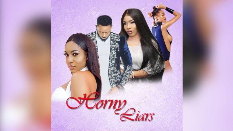 horny liars nollywood movie 2019