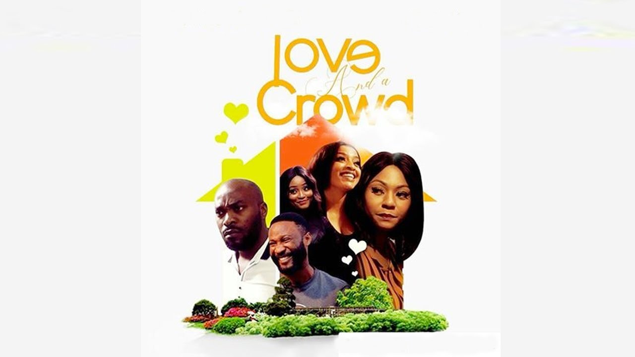 love and a crowd nollywood movie