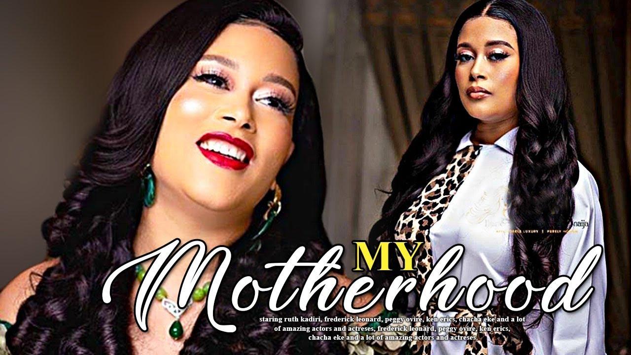my motherhood yoruba movie 2019