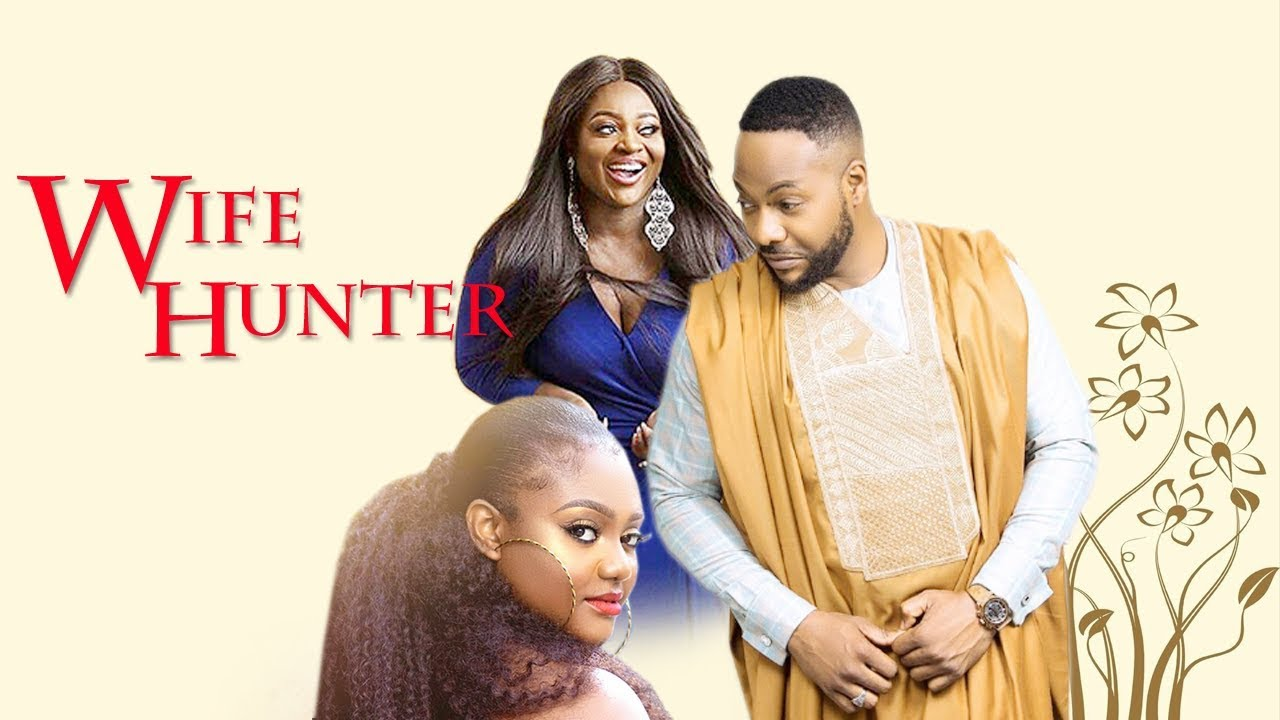 wife hunter nollywood movie 2019