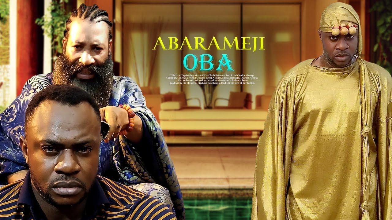 abarameji oba yoruba movie 2019