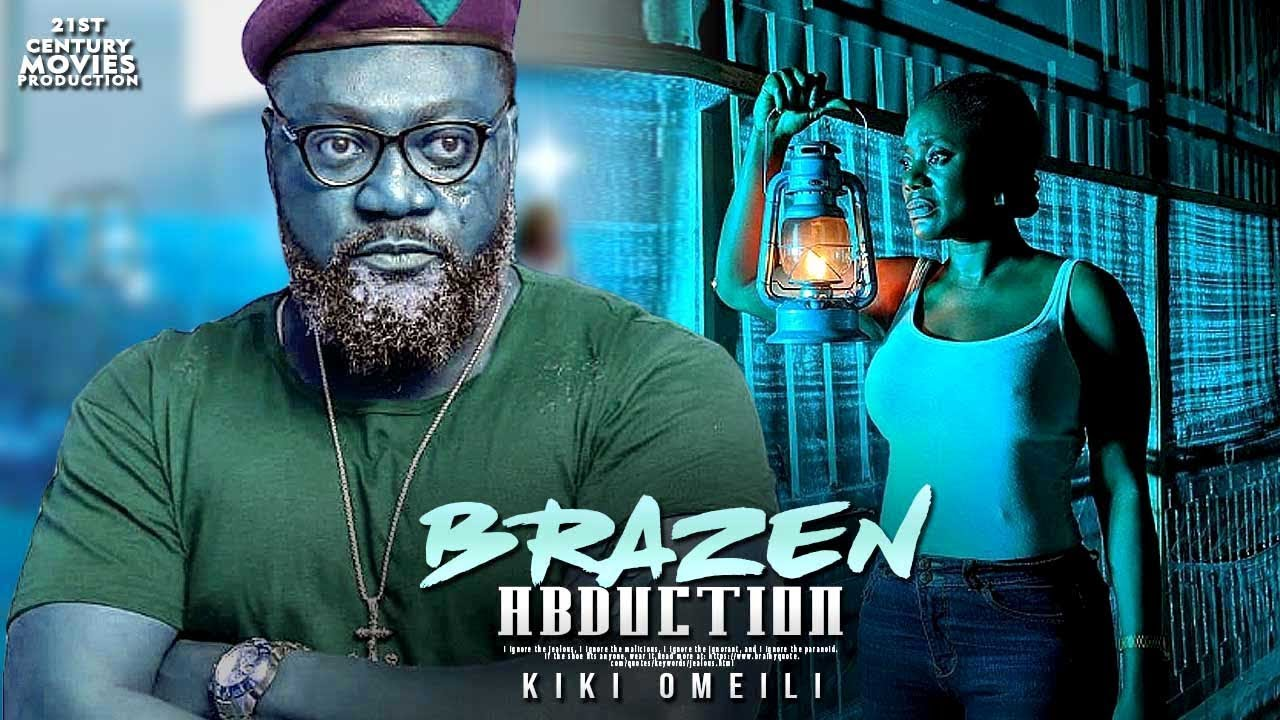 brazen abduction nollywood movie