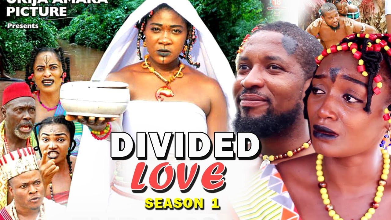 divided love season 1 nollywood