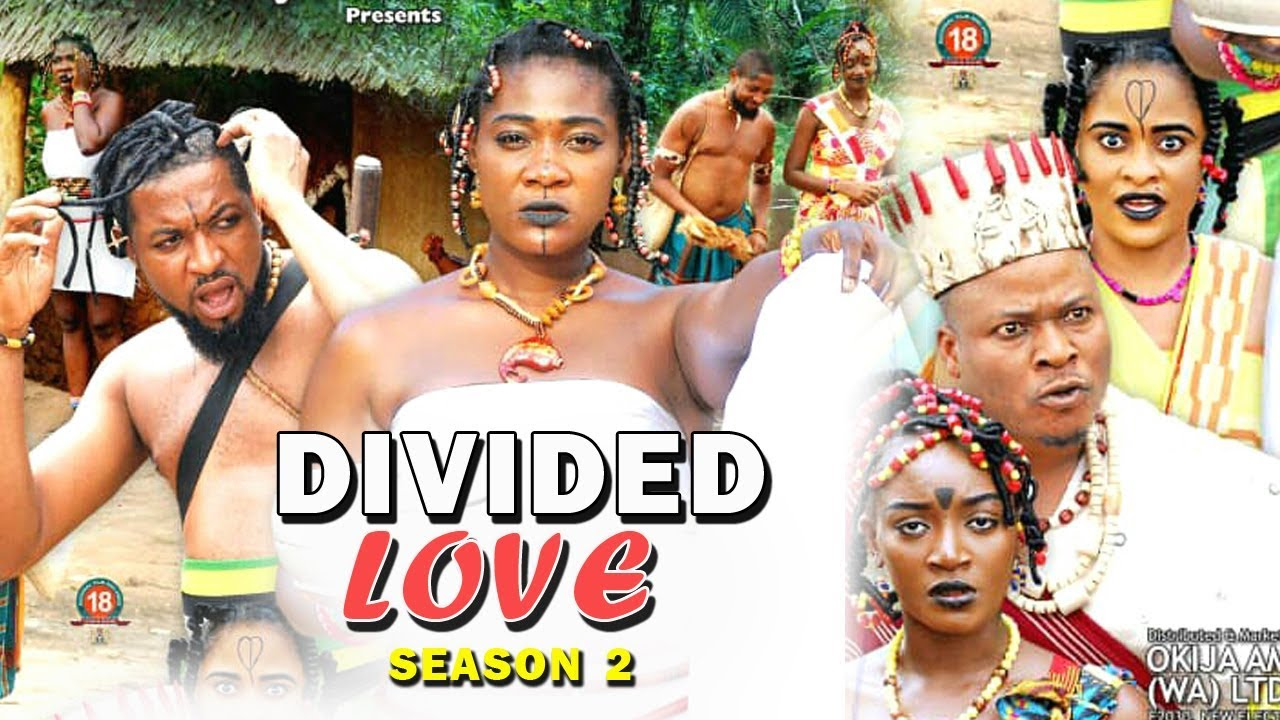 divided love season 2 nollywood