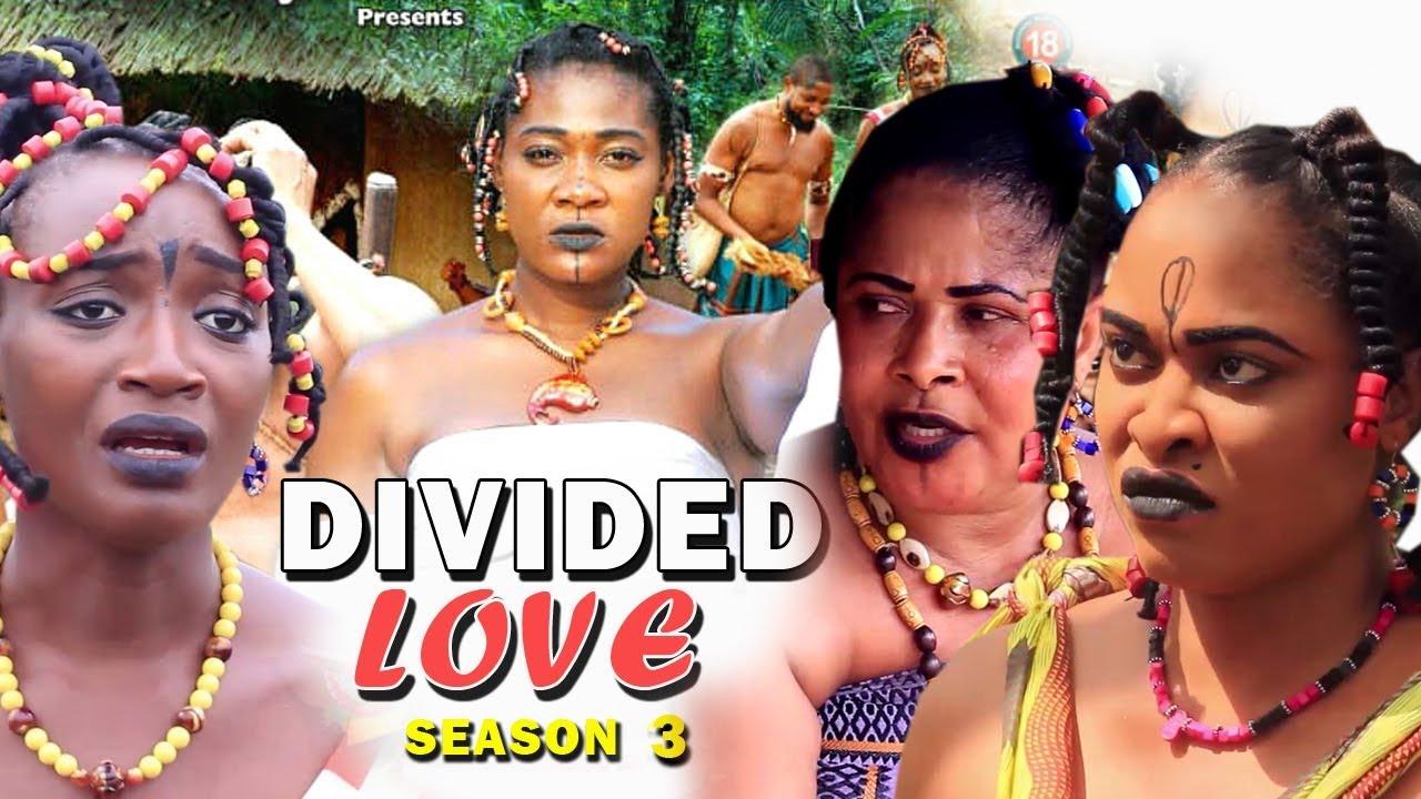 divided love season 3 nollywood