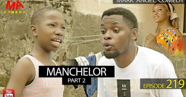 Manchelor Part 2 - Mark Angel Comedy [Episode 219]