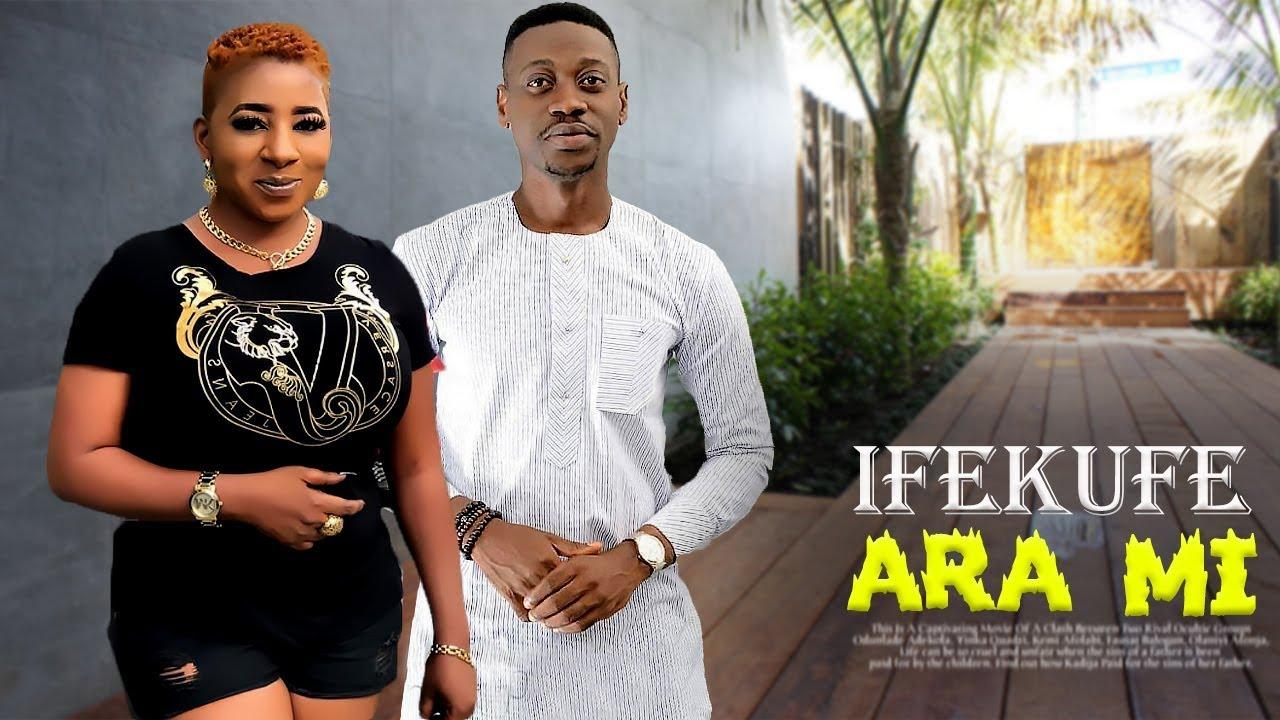 ifekufe ara mi yoruba movie 2019