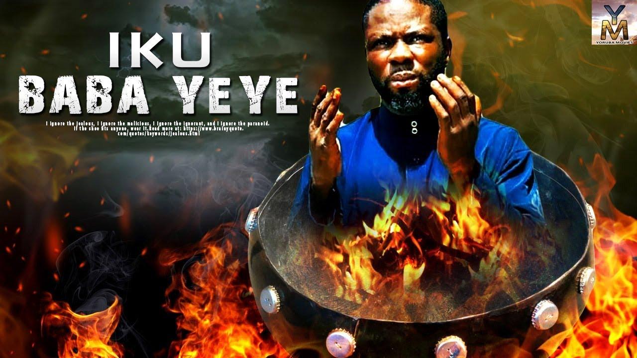 iku baba yeye yoruba movie 2019