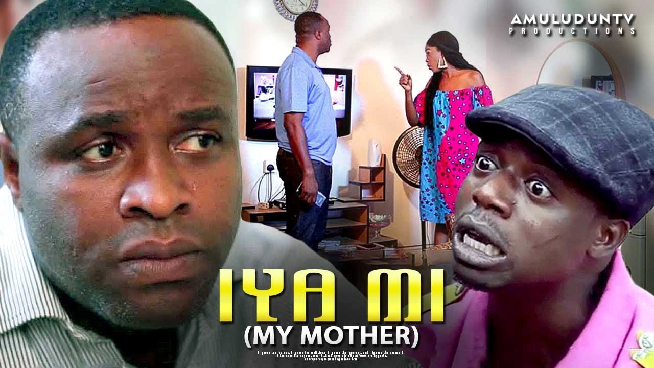 iya mi yoruba movie 2019 mp4 hd