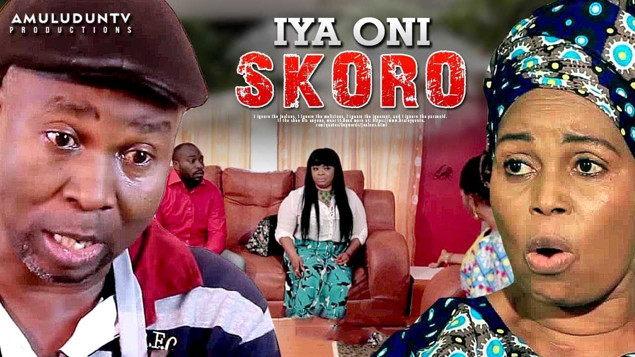 iya oni skoro yoruba movie 2019