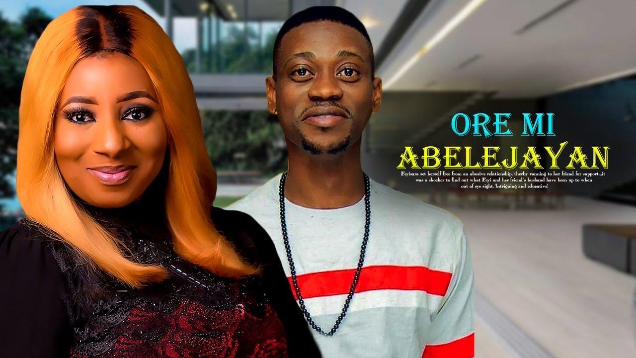 ore mi abelejayan yoruba movie 2