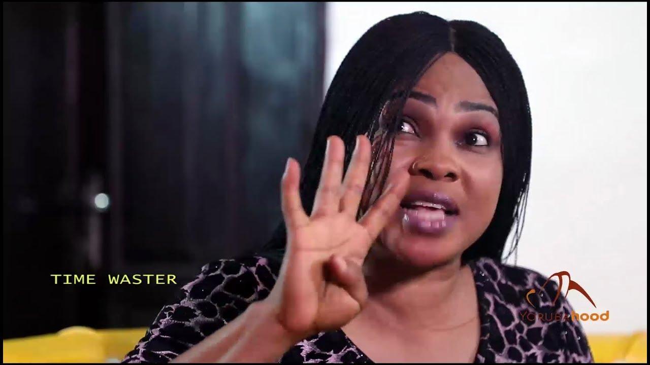 time waster yoruba movie 2019 mp