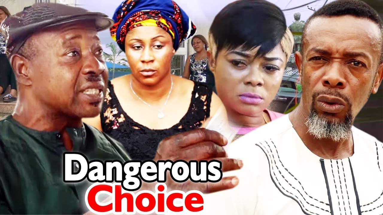 DANGEROUS CHOICE – Nollywood Movie 2019