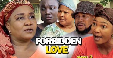 forbidden love season 1 nollywoo