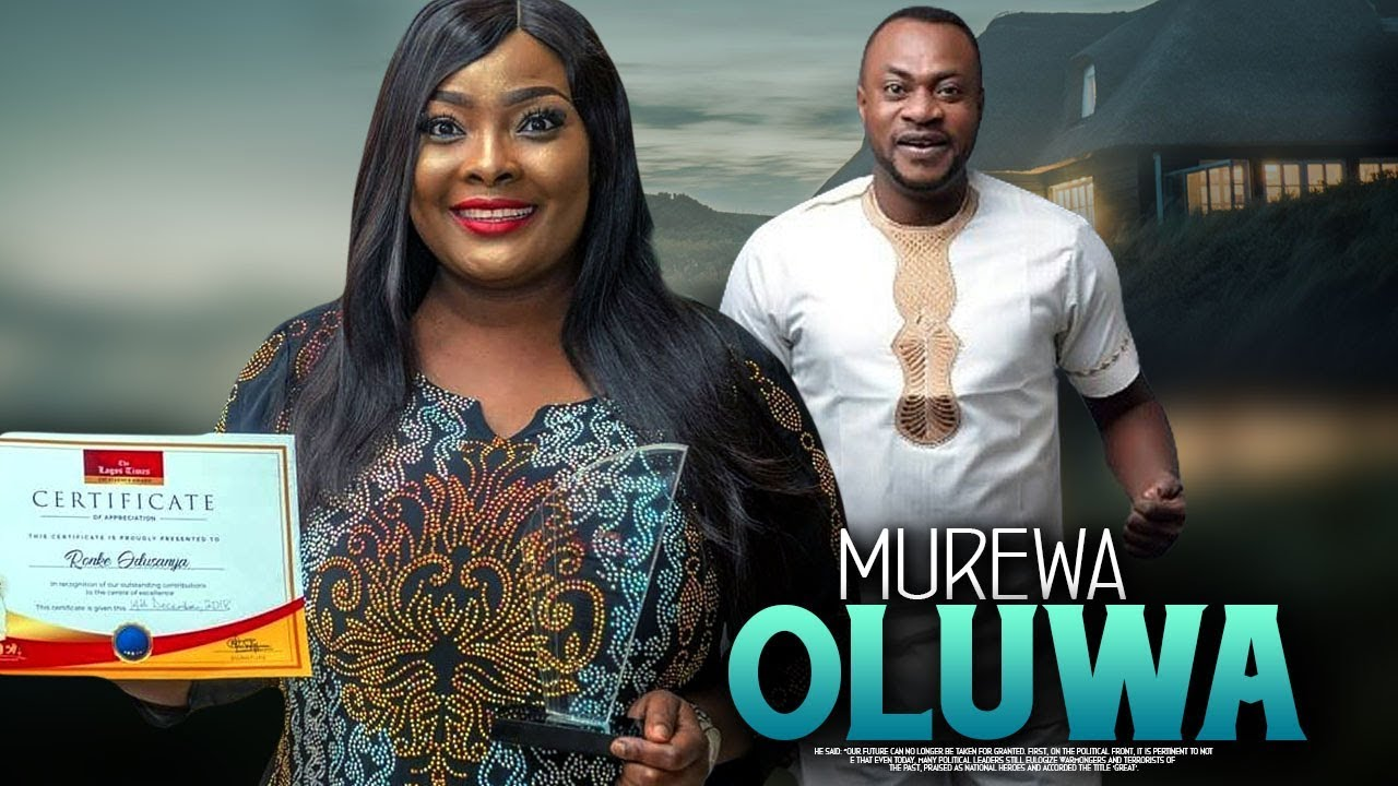 murewa oluwa yoruba movie 2019 m