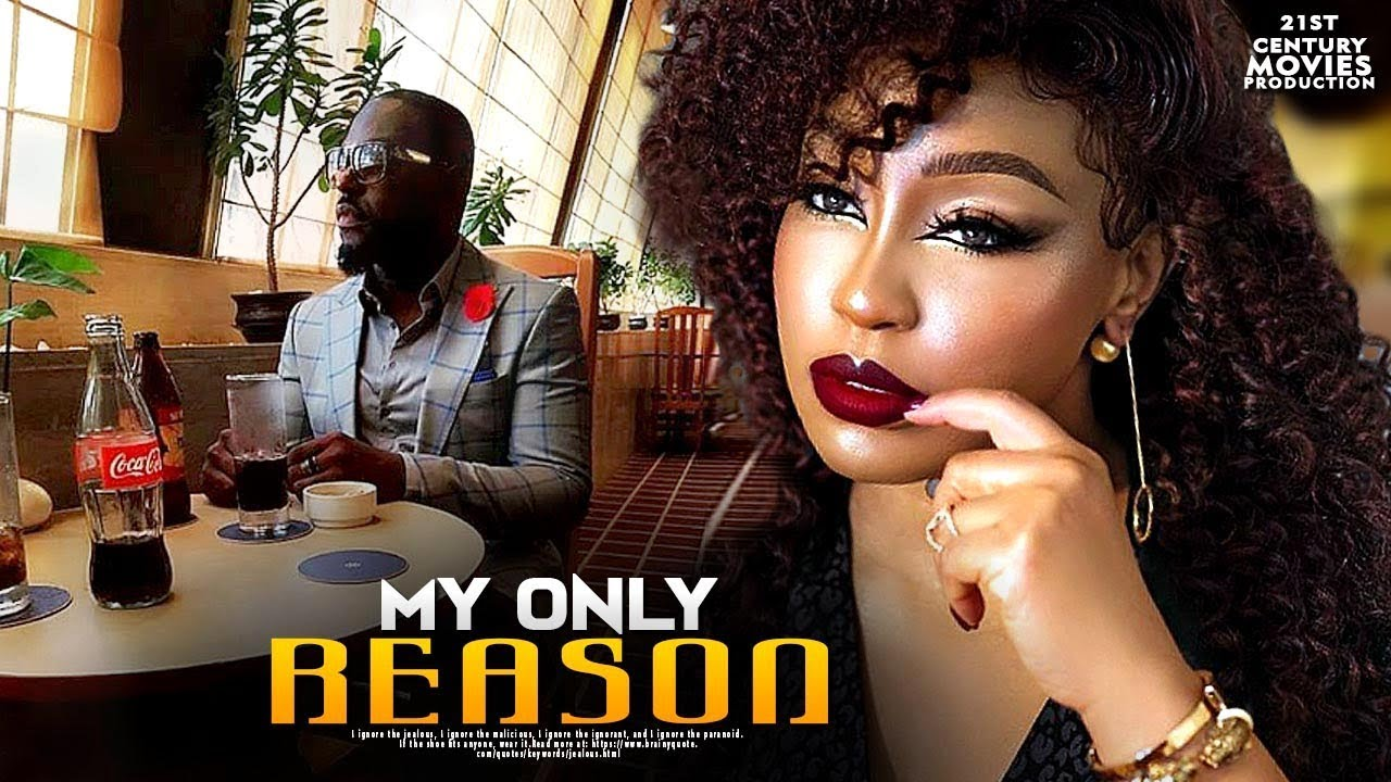 my only reason nollywood movie 2