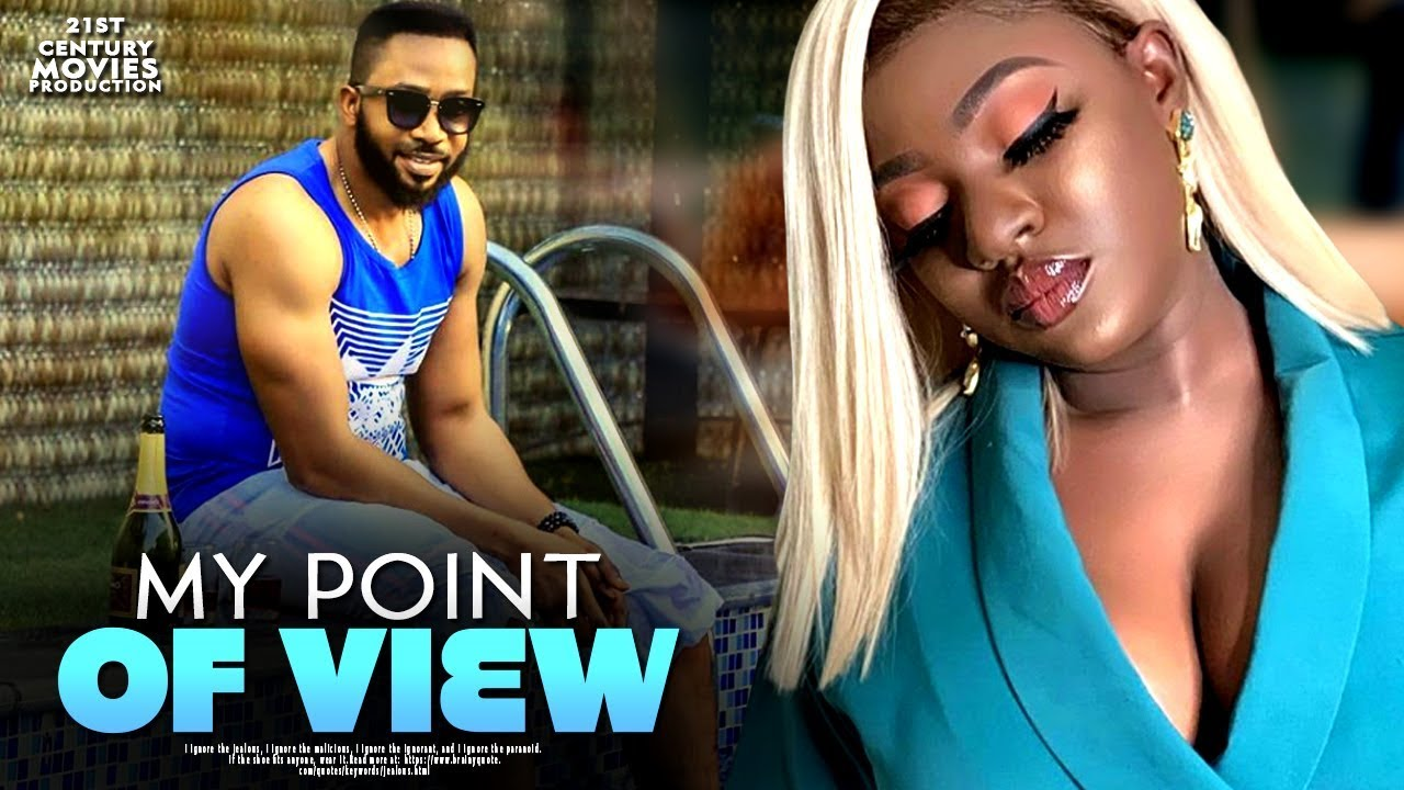 my point of view nollywood movie