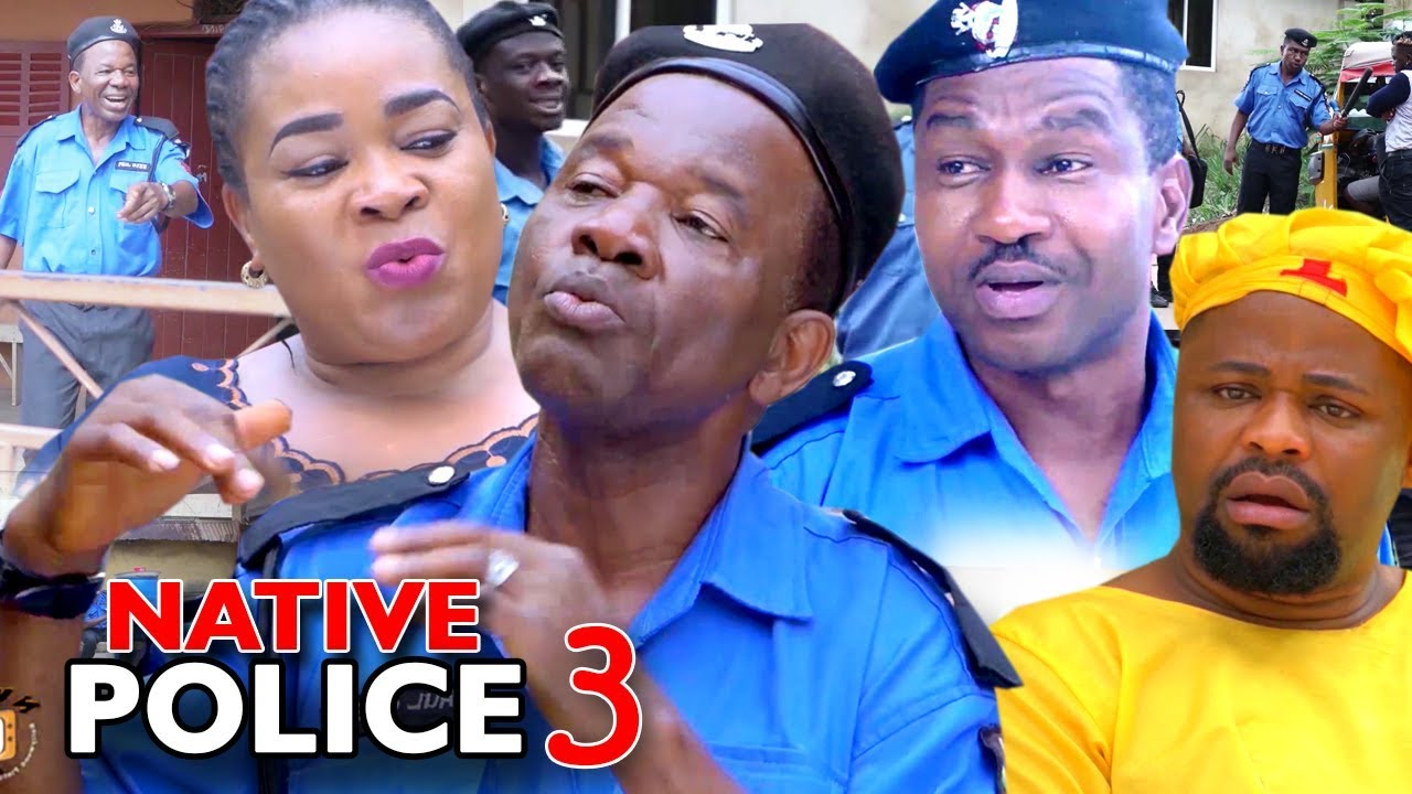 NATIVE POLICE SEASON 3 – Nollywood Movie 2019