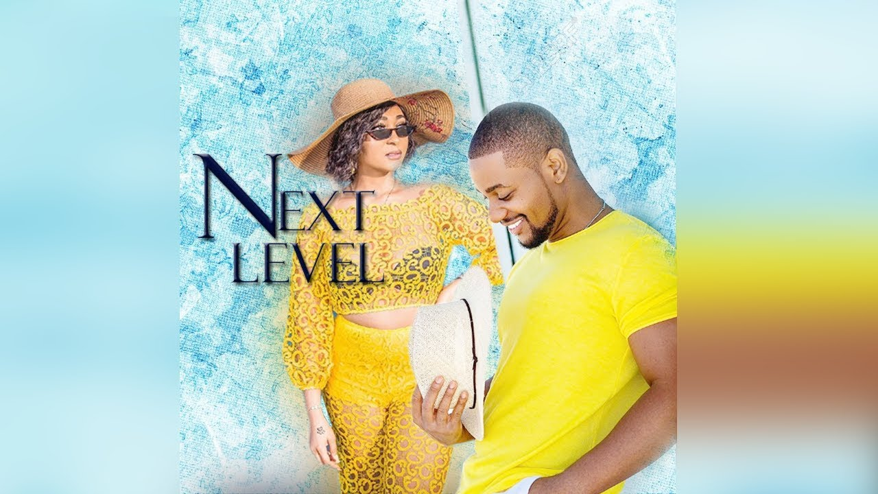 NEXT LEVEL – Nollywood Movie 2019 [MP4 HD DOWNLOAD]
