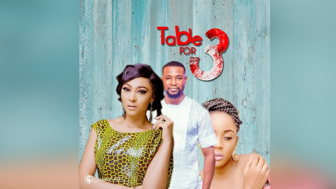 table for 3 nollywood movie 2019