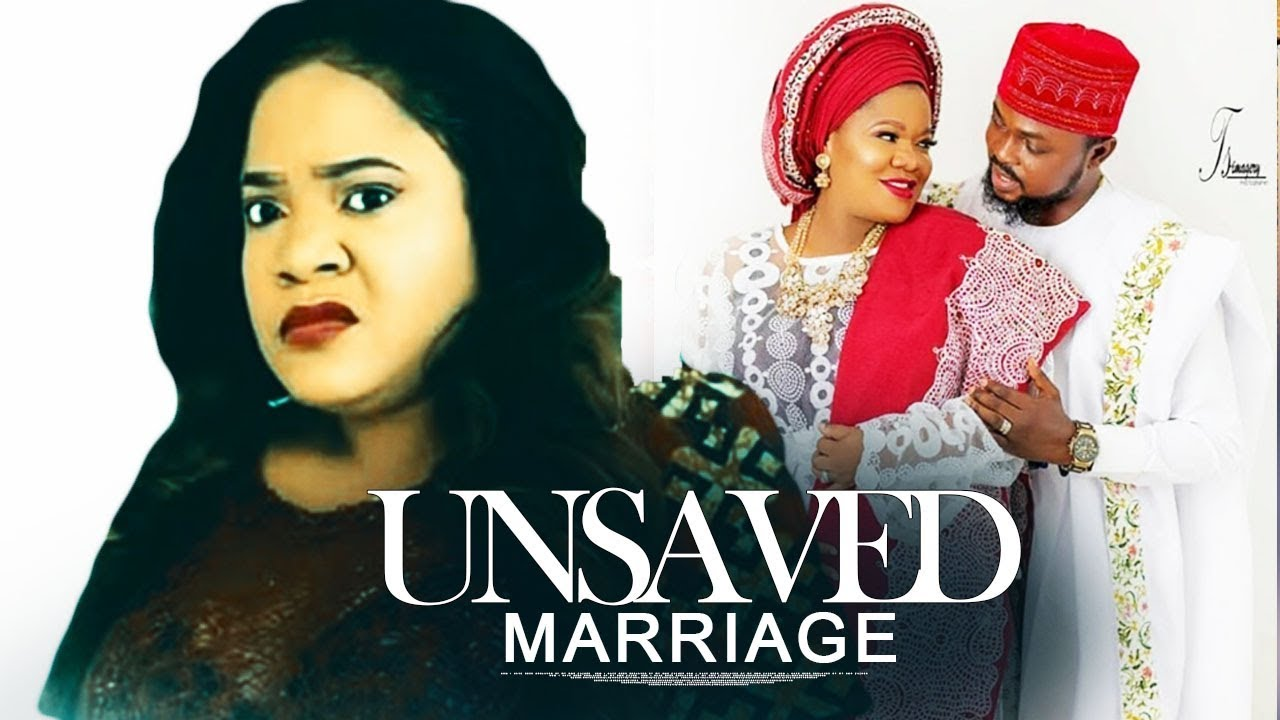 unsave marriage yoruba movie 201