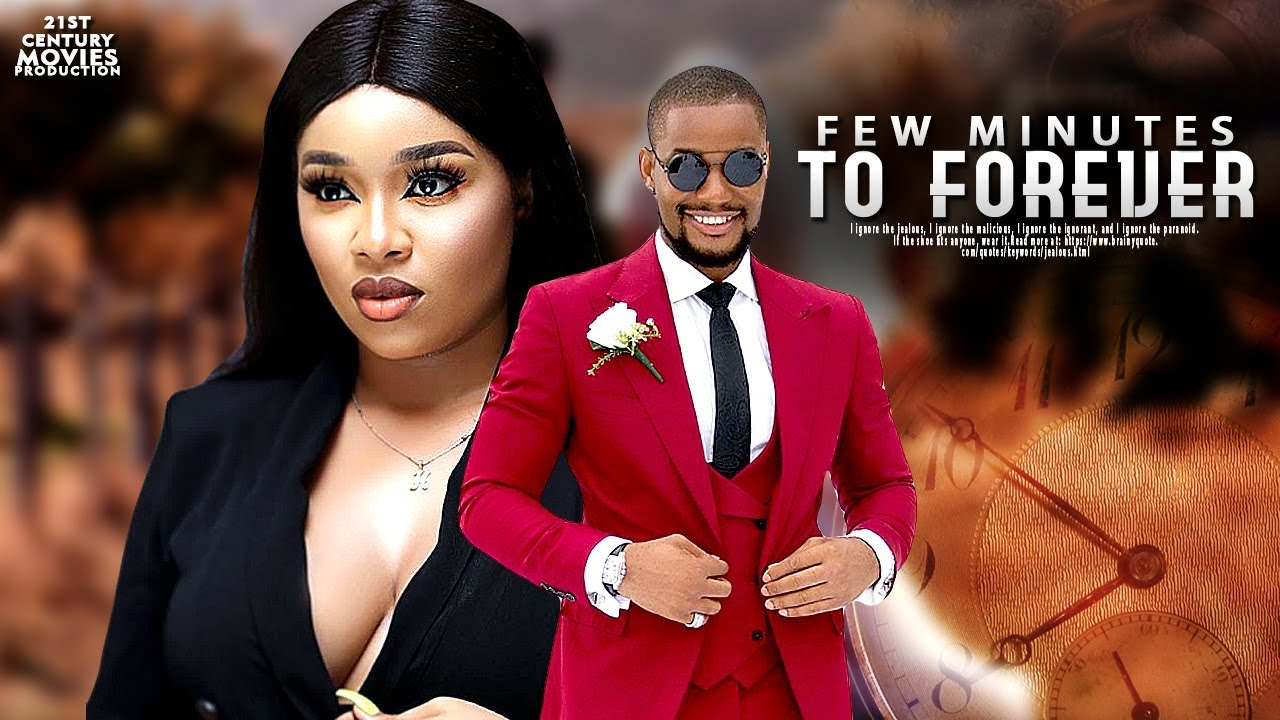 few minutes to forever nollywood
