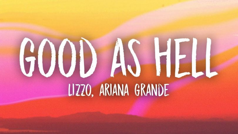 Lizzo Feat. Ariana Grande - Good As Hell [Official Lyric Video]