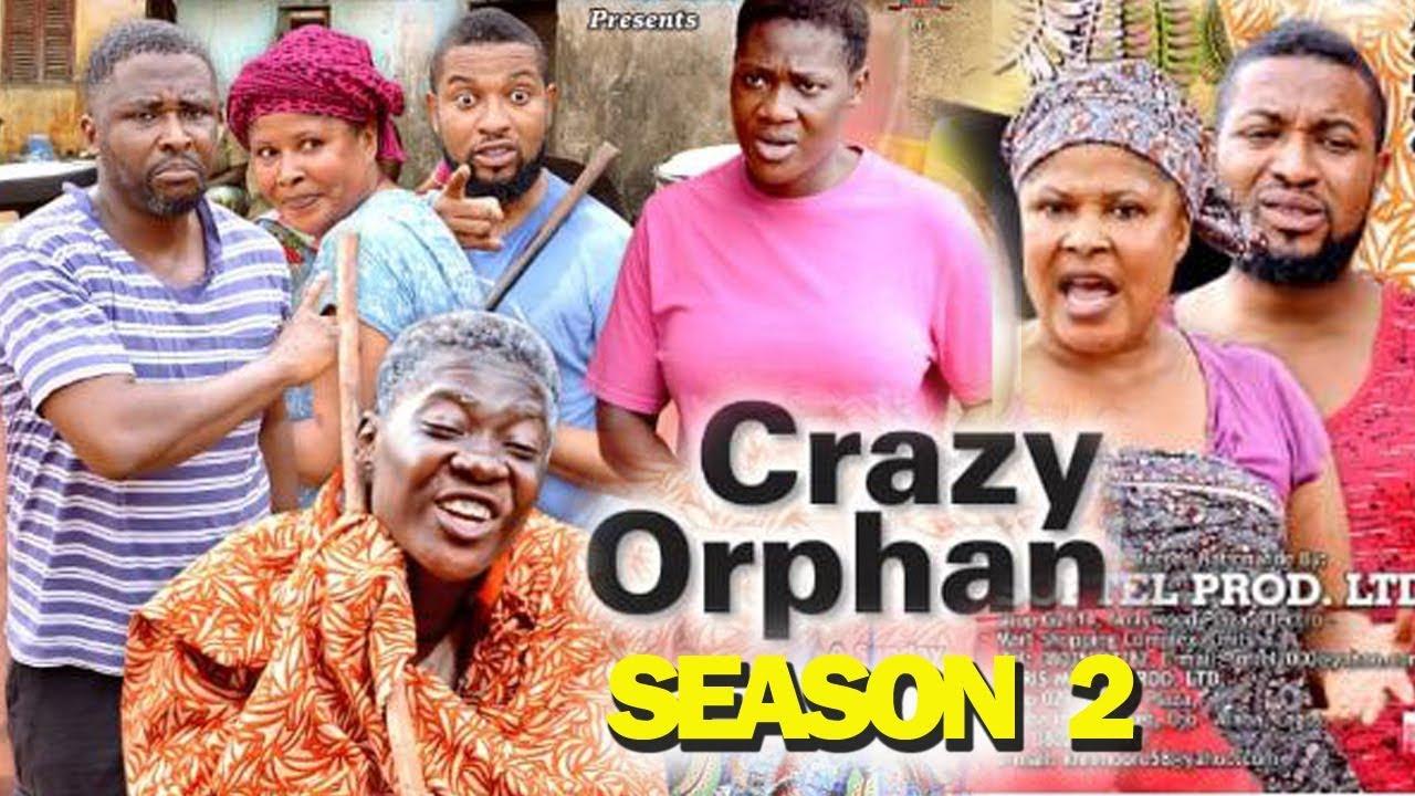 crazy orphan season 2 nollywood