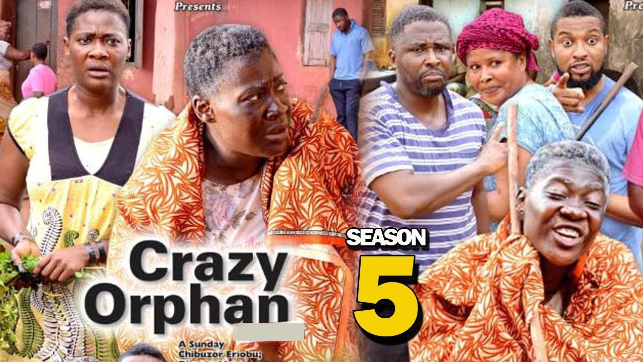 crazy orphan season 5 nollywood