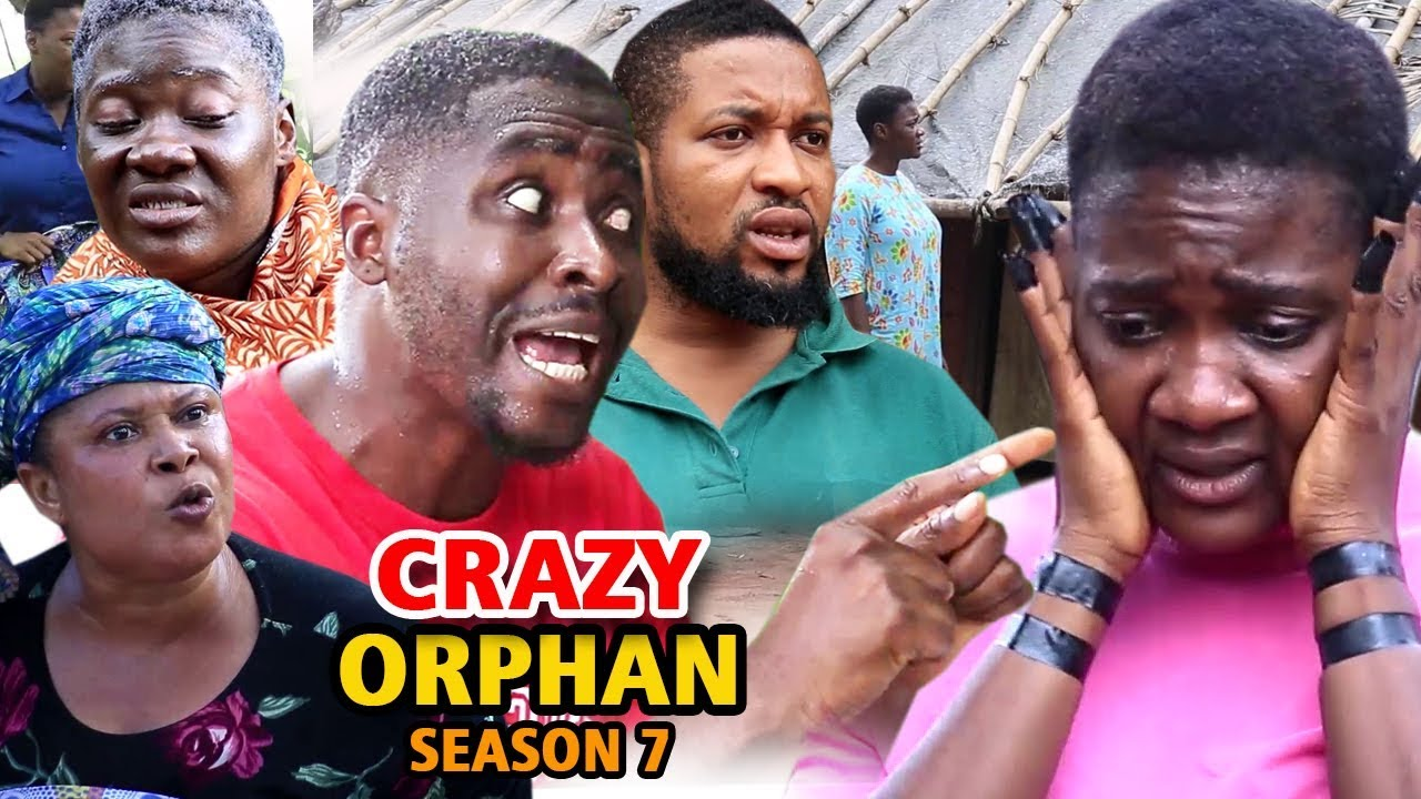 crazy orphan season 7 nollywood